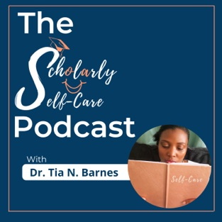 Scholarly Self-Care Podcast